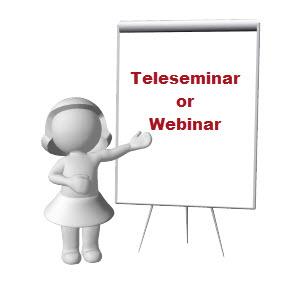Teleseminar or Webinar