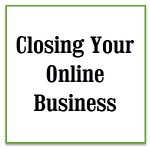 Close your online business