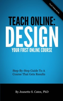 Teach Online Design Your First Online Course