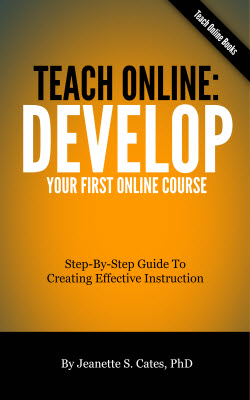 Teach Online Develop Your First Online Course