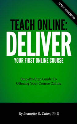 Deliver Your First Online Course